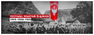Organizujemy Festiwal Powstań Śląskich!
